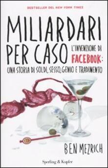 Steamcon.it Miliardari per caso. L'invenzione di Facebook: una storia di soldi, sesso, genio e tradimento Image