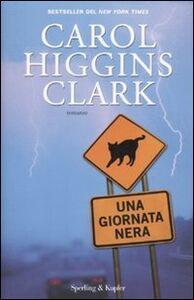 Libro Una giornata nera Carol Higgins Clark
