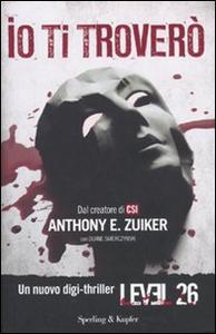 Libro Io ti troverò. Level 26 Anthony E. Zuiker , Duane Swierczynski