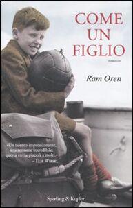 Foto Cover di Come un figlio, Libro di Ram Oren, edito da Sperling & Kupfer