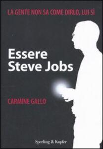 Foto Cover di Essere Steve Jobs, Libro di Carmine Gallo, edito da Sperling & Kupfer