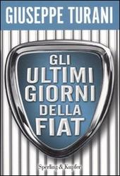 Gli ultimi giorni della Fiat