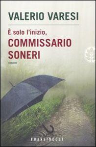 Libro È solo l'inizio, commissario Soneri Valerio Varesi