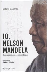 Libro Io, Nelson Mandela. Conversazioni con me stesso Nelson Mandela