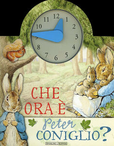 Libro Che ora è Peter Coniglio? Beatrix Potter