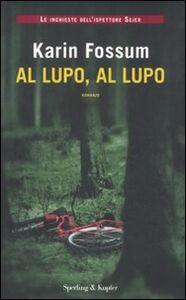 Foto Cover di Al lupo, al lupo, Libro di Karin Fossum, edito da Sperling & Kupfer