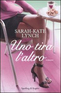 Libro Uno tira l'altro Sarah-Kate Lynch