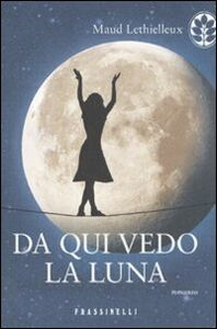 Libro Da qui vedo la luna Maud Lethielleux