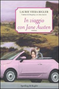 Libro In viaggio con Jane Austen Laurie V. Rigler