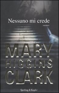 Libro Nessuno mi crede Mary Higgins Clark