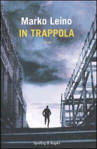 Libro In trappola Marko Leino