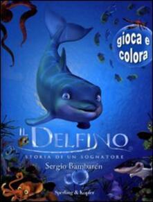 Osteriacasadimare.it Il delfino. Storia di un sognatore. Gioca e colora Image