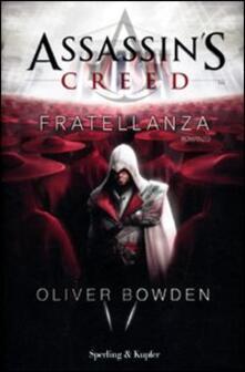 Assassin's Creed. Fratellanza - Oliver Bowden - copertina