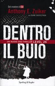 Foto Cover di Dentro il buio. Level 26, Libro di Anthony E. Zuiker,Duane Swierczynski, edito da Sperling & Kupfer