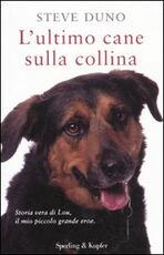 Libro L' ultimo cane sulla collina Steve Duno