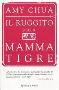 Libro Il ruggito della mamma tigre Amy Chua