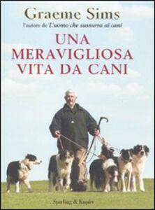 Libro Una meravigliosa vita da cani Graeme Sims