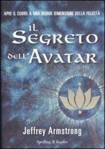 Libro Il segreto dell'Avatar Jeffrey Armstrong