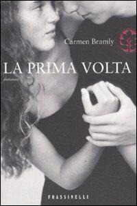 Foto Cover di La prima volta, Libro di Carmen Bramly, edito da Frassinelli