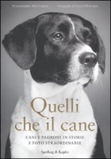 Quelli che il cane. Cani e padroni in storie e foto straordinarie.pdf