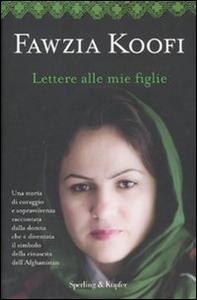 Libro Lettere alle mie figlie Fawzia Koofi , Nadene Ghouri