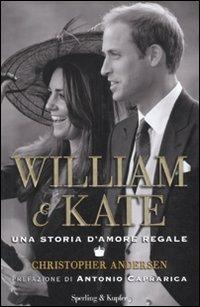 William & Kate. Una storia d'amore regale - Andersen Christopher - wuz.it