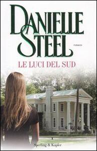 Libro Le luci del sud Danielle Steel