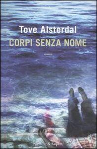 Libro Corpi senza nome Tove Alsterdal
