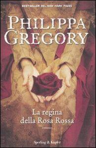Libro La regina della Rosa Rossa Philippa Gregory