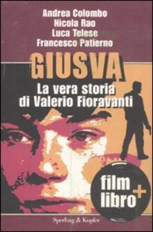 Listadelpopolo.it Giusva. La vera storia di Valerio Fioravanti. Con DVD Image