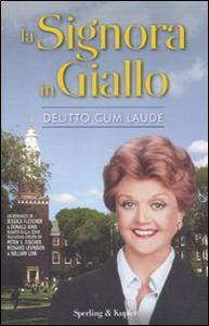 Libro La signora in giallo. Delitto cum laude Jessica Fletcher , Donald Bain