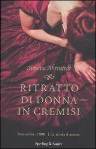 Foto Cover di Ritratto di donna in cremisi, Libro di Simona Ahrnstedt, edito da Sperling & Kupfer