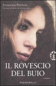 Libro Il rovescio del buio Francesca Petrizzo
