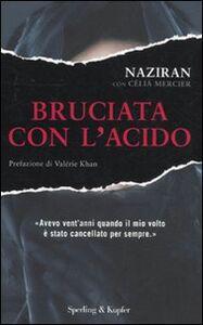 Libro Bruciata con l'acido Naziran , Célia Mercier