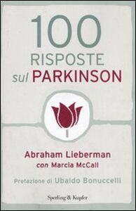 Foto Cover di 100 risposte sul Parkinson, Libro di Abraham Lieberman,Marcia McCall, edito da Sperling & Kupfer