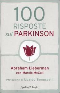 Libro 100 risposte sul Parkinson Abraham Lieberman , Marcia McCall