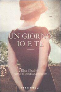 Libro Un giorno io e te Elsa Chabrol