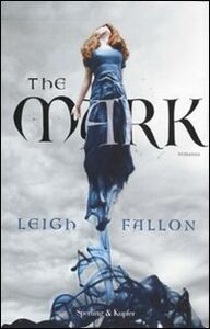 Foto Cover di The Mark, Libro di Leigh Fallon, edito da Sperling & Kupfer
