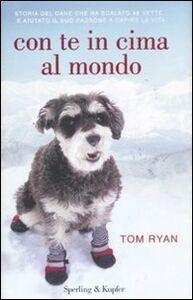 Foto Cover di Con te in cima al mondo, Libro di Tom Ryan, edito da Sperling & Kupfer