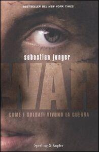 Libro War. Come i soldati vivono la guerra Sebastian Junger