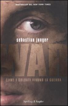 War. Come i soldati vivono la guerra - Sebastian Junger - copertina