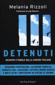 Libro Detenuti. Incontri e parole dalle carceri italiane Melania Rizzoli