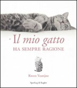 Foto Cover di Il mio gatto ha sempre ragione, Libro di Kwon Yoonjoo, edito da Sperling & Kupfer