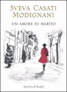 Libro Un amore di marito Sveva Casati Modignani