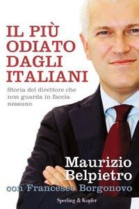 Il Il più odiato dagli italiani - Belpietro Maurizio Borgonovo Francesco - wuz.it