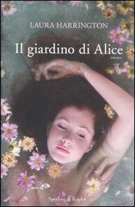 Foto Cover di Il giardino di Alice, Libro di Laura Harrington, edito da Sperling & Kupfer