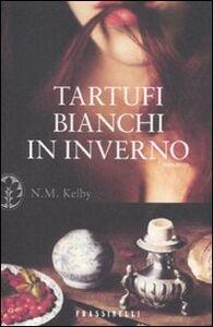 Libro Tartufi bianchi in inverno Nicole M. Kelby