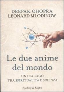 Listadelpopolo.it Le due anime del mondo. Un dialogo tra spiritualità e scienza Image