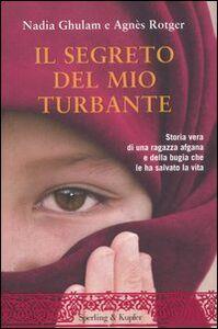 Foto Cover di Il segreto del mio turbante, Libro di Nadia Ghulam,Agnès Rotger, edito da Sperling & Kupfer