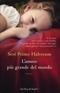 Libro L' amore più grande del mondo Seré Prince Halverson
